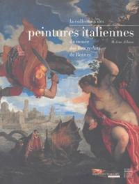 Mylène Allano - La collection des peintures italiennes du musée des Beaux-Arts de Rennes - XIVe-XVIIIe siècles.
