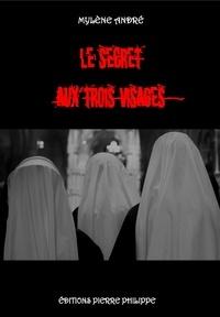 Mylène André - Le secret aux trois visages.