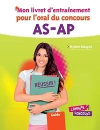 Mylène Balagué - Mon livret d'entraînement pour l'oral du concours AS-AP.