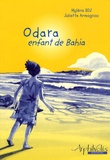 Mylène BDJ et Juliette Armagnac - Odara, enfant de Bahia.