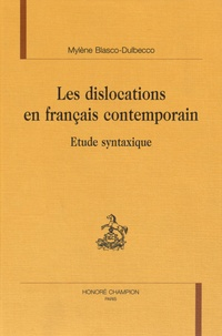 Mylène Blasco-Dulbecco - Les dislocations en français contemporain - Etude syntaxique.