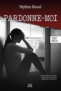 Mylène Bossé - Pardonne-moi.