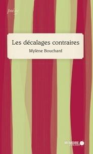 Mylène Bouchard - Les décalages contraires.