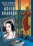 Mylène Demongeot - Adieu Kharkov - Tome 1.