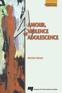 Mylène Fernet - Amour, violence et adolescence.