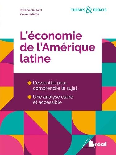 Mylène Gaulard et Pierre Salama - Economie de l'Amérique latine.