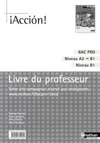 Mylène Ghariani et Claire Jouanne - Espagnol Bac pro A2/B1 Accion! - Livre du professeur.
