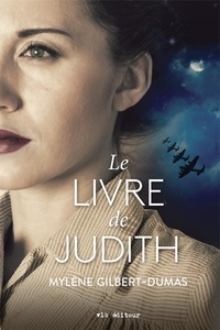 Mylène Gilbert-Dumas - Le livre de Judith.