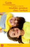 Mylène Ginchereau - Guide d'accompagnement pour la prise en charge des troubles anxieux chez l'enfant.