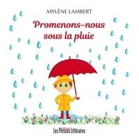 Mylène Lambert - Promenons-nous sous la pluie.