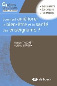 Mylène Leroux et Manon Theoret - Comment améliorer le bien-être et la santé des enseignants ? - Des ressources pour la résilience éducationnelle.