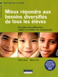 Mylène Leroux et Mélanie Paré - Mieux répondre aux besoins diversifiés de tous les élèves - Des pistes pour différencier, adapter et modifier son enseignement.