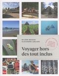 Mylène Moisan et Alexandre Leblanc - Voyager hors des tout inclus.