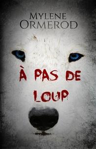 Mylène Ormerod - À pas de loup.