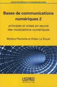 Mylène Pischella et Didier Le Ruyet - Bases de communications numériques - Tome 2, Principes et mises en oeuvre des modulations numériques.