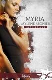 Mylène Régnier - Myria - L'intégrale.