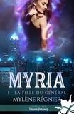 Mylène Régnier - Myria Tome 1 : La fille du général.