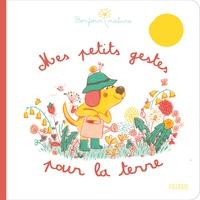 Mylène Rigaudie - Mes petits gestes pour la Terre.