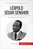Mylène Théliol et  50Minutes.fr - Grandes Personnalités  : Léopold Sédar Senghor - De la négritude à la francophonie.