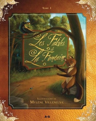 Les Fables de La Fontaine. Tome 1