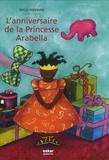 Mylo Freeman - L'anniversaire de la Princesse Arabella.