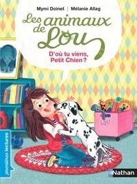 Mymi Doinet et Mélanie Allag - Les animaux de Lou : d'ou viens-tu petit chien ?.