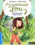 Mymi Doinet et Mélanie Allag - Les animaux de Lou  : N'aie pas peur, Petit Koala !.