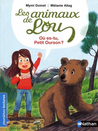 Mymi Doinet et Mélanie Allag - Les animaux de Lou  : Où es-tu, petit ourson ?.