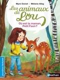 Mymi Doinet et Mélanie Allag - Les animaux de Lou  : Où est ta maman, petit faon ?.