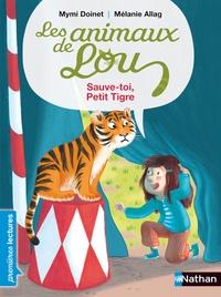 Mymi Doinet - Les animaux de Lou  : Sauve-toi, Petit Tigre !.