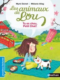 Mymi Doinet et Mélanie Allag - Les animaux de Lou  : Tu es chou, Petit Chat !.