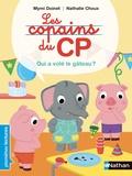 Mymi Doinet et Nathalie Choux - Les copains du CP  : Qui a volé le gâteau ?.