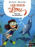 Mymi Doinet - Les docs de Lou  : Tout sur les dauphins !.