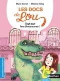 Mymi Doinet et Mélanie Allag - Les docs de Lou  : Tout sur les dinosaures !.