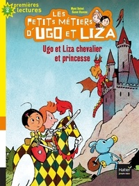 Mymi Doinet et Daniel Blancou - Les petits métiers d'Ugo et Liza Tome 2 : Ugo et Liza chevalier et princesse.