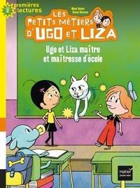 Mymi Doinet et Daniel Blancou - Les petits métiers d'Ugo et Liza Tome 5 : Ugo et Liza maître et maîtresse d'école.