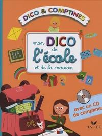 Mymi Doinet - Mon dico de l'école et de la maison. 1 CD audio