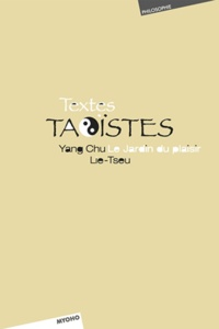 Myoho - Textes Taoïstes : Lie Tseu, Yang Chu - Le jardin du plaisir.