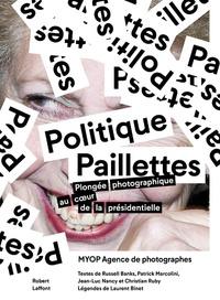 Politique Paillettes - Plongée photographique au coeur de la présidentielle.pdf