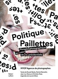 MYOP - Politique Paillettes - Plongée photographique au coeur de la présidentielle.