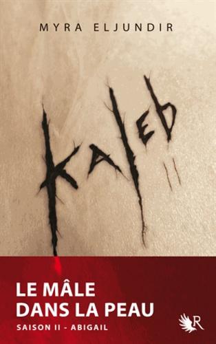 Kaleb. Saison 2 : Abigail