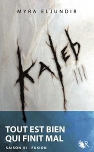 Myra Eljundir - Kaleb - Saison 3.