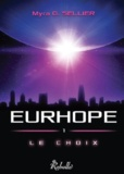 Myra G. Sellier - Eurhope Tome 1 : Le choix.