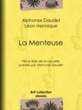 Myrbach et Léon Hennique - La Menteuse - Pièce tirée de la nouvelle publiée par Alphonse Daudet.