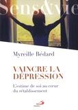 Myreille Bédard - Vaincre la dépression - L'estime de soi au coeur du rétablissement.