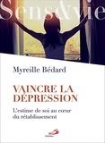 Myreille Bédard - Vaincre la dépression - L'estime de soi au cœur du rétablissement.