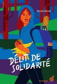Myren Duval - Délit de solidarité.