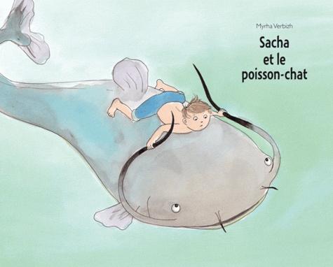 Myrha Verbizh - Sacha et le poisson-chat.