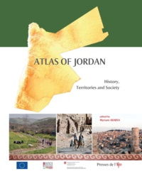 Myriam Ababsa - Atlas of Jordan - History, Territories and Society.