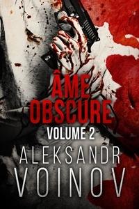 Myriam Abbas et Aleksandr Voinov - Âme obscure - Volume #2.